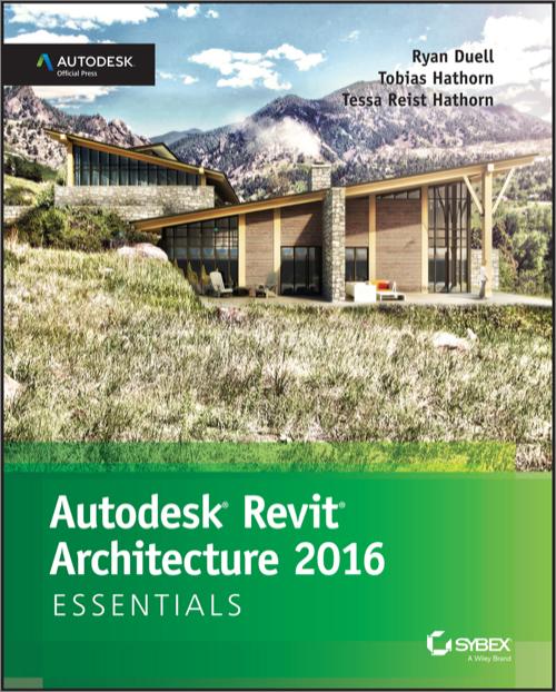 Autodesk Revit Architecture 2016 Essentials - O'Reilly Media