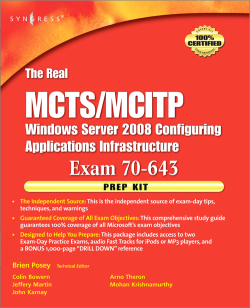 The Real MCTS-MCITP Exam 70-643 Prep Kit - Independent & Complete Self-Paced Solutions