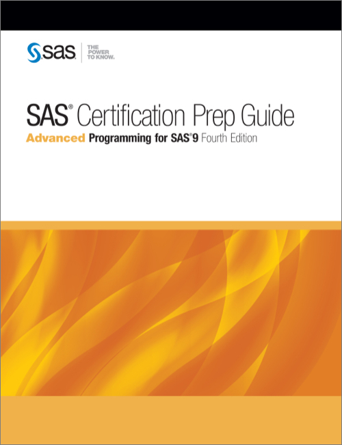 SAS Certification Prep Guide, 4th Edition - O\'Reilly Media