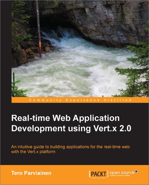 Real-time Web Application Development using Vert x 2 0 - O