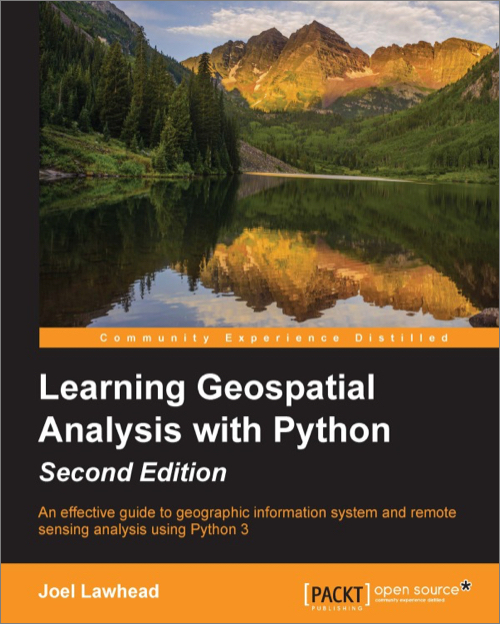 Learning Geospatial Analysis with Python, 2nd Edition - O'Reilly Media