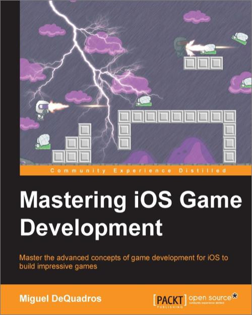 Mastering iOS Game Development - O'Reilly Media