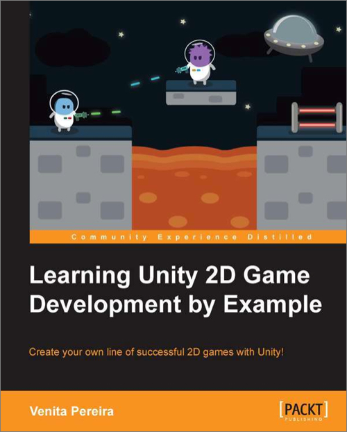 Learning Unity 2D Game Development by Example - O'Reilly Media