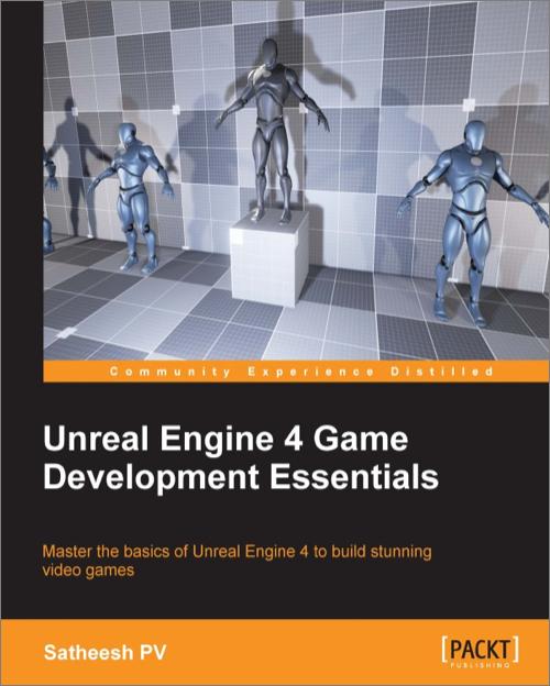 Unreal engine 4 game development essentials oreilly media books videos malvernweather Choice Image
