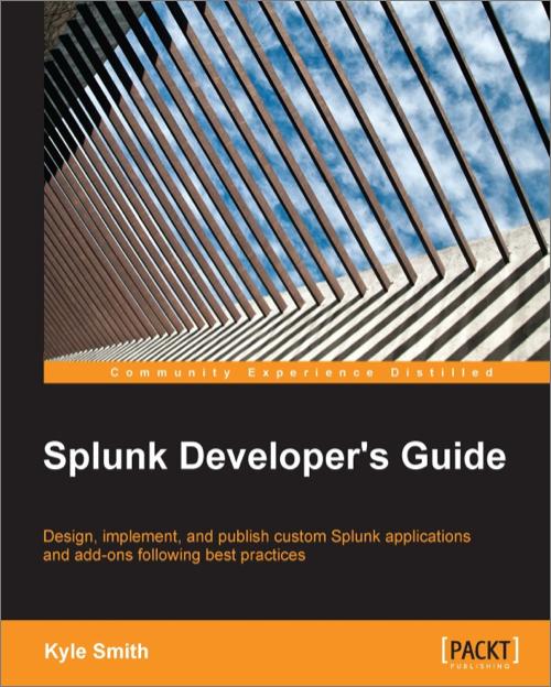 Splunk Developer's Guide - O'Reilly Media