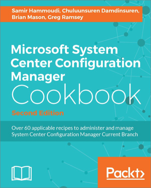 Microsoft System Center Configuration Manager Cookbook, 2nd Edition
