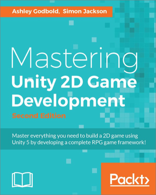 Mastering Unity 2D Game Development, 2nd Edition - O'Reilly