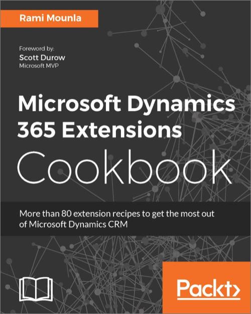 Microsoft Dynamics 365 Extensions Cookbook - O'Reilly Media