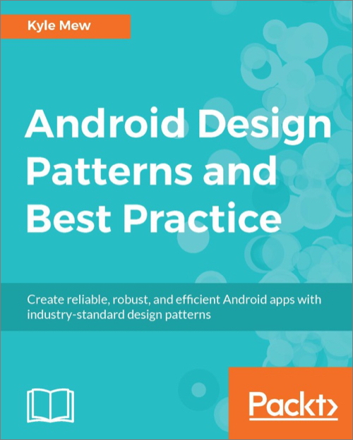 Android Design Patterns And Best Practice O'Reilly Media Extraordinary Best Design Patterns Book