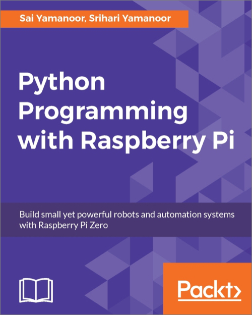Python Programming with Raspberry Pi - O'Reilly Media