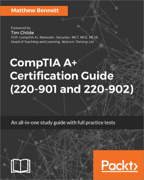 Comptia A Certification Guide 220 901 And 220 902 Oreilly Media