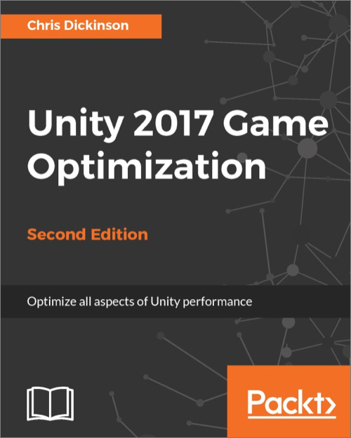 Unity 2017 Game Optimization, 2nd Edition - O'Reilly Media