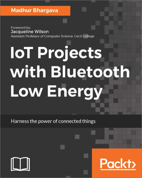 IoT Projects with Bluetooth Low Energy - O'Reilly Media
