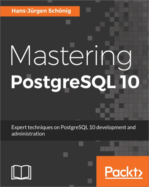 Mastering PostgreSQL 10 - O'Reilly Media