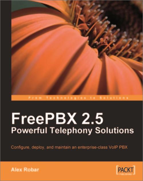 FreePBX 2 5 Powerful Telephony Solutions - O'Reilly Media