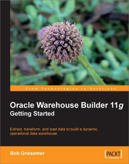Oracle Warehouse Builder 11g: Getting Started - O'Reilly Media