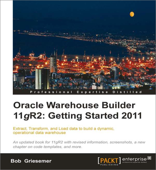Oracle Warehouse Builder 11g R2: Getting Started 2011 - O