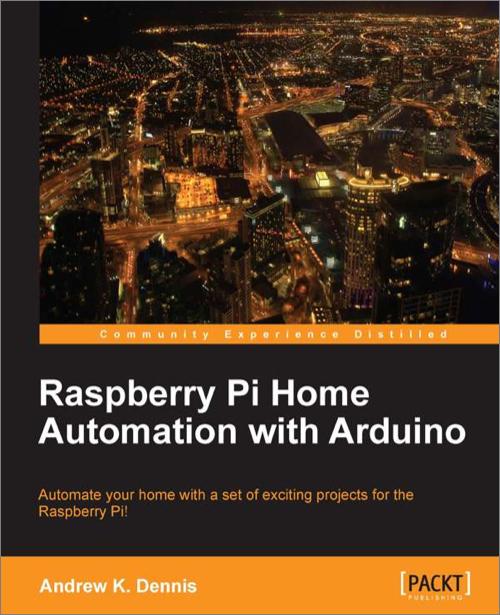 Raspberry Pi Home Automation with Arduino - O'Reilly Media