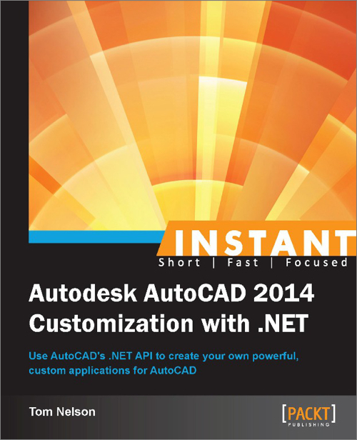Instant Autodesk AutoCAD 2014 Customization with  NET - O