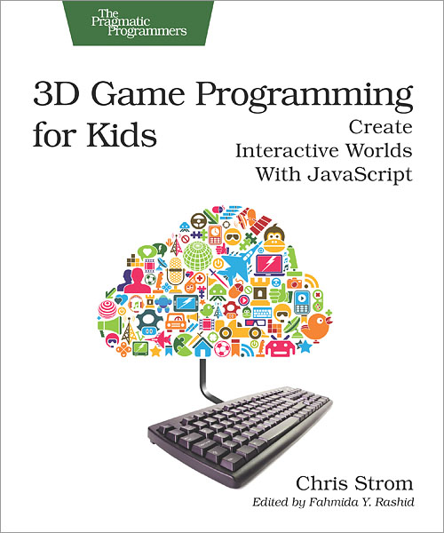 3D Game Programming for Kids - O'Reilly Media