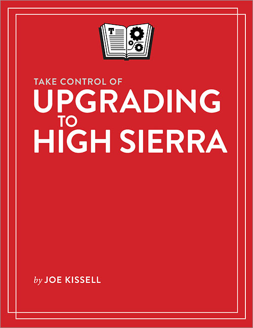 Take Control of Upgrading to High Sierra - O'Reilly Media